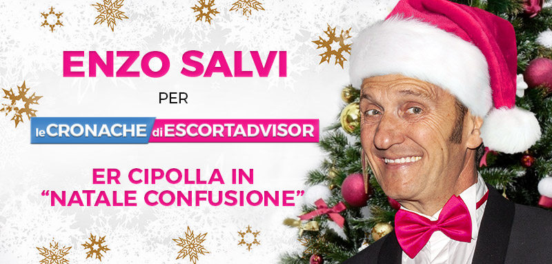 Buone Feste da Enzo Salvi ed Escort Advisor